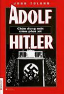 Adolf Hitler - Chân dung một trùm phát xít