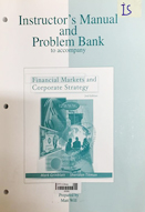 Financial markets and corporate strategy : instructor's manual  and problem bank to accompany : Second edition