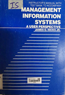 Instructor's manual with test bank to accompany management information systems : a user perspective