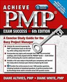 Achieve PMP exam success : a concise study guide for the busy project manager : 6th ed.
