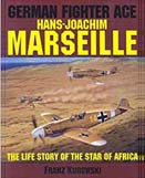German fighter ace Hans-Joachim Marseille : the life story of the star of Africa