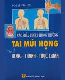Các phẫu thuật thông thường tai - mũi - họng : tập II : họng - thanh - thực quản