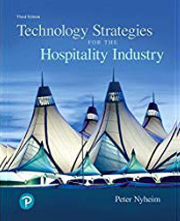 Technology strategies for the hospitality industry: 3rd ed.