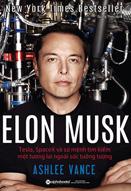 Elon musk : Tesla, space X và sứ mệnh tìm kiếm một tương lai ngoài sức tưởng tượng