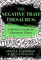 The negative trait thesaurus : a writer's guide to character flaws