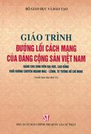 Đường lối cách mạng của Đảng cộng sản Việt Nam : giáo trình (Dành cho sinh viên đại học, cao đẳng khối không chuyên ngành Mác - Lênin, tư tưởng Hồ Chí Minh) : xuất bản lần thứ 11