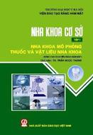 Nha khoa cơ sở : tập 1 : nha khoa mô phỏng, thuốc và vật liệu nha khoa