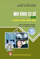 Nha khoa cơ sở : tập 3 : chẩn đoán hình ảnh