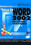 Microsoft office XP word 2002 và ứng dụng trong văn phòng: Tập 2