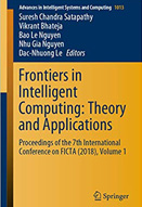 Frontiers in intelligent computing : Theory and applications proceedings of the 7th international conference on FICTA (2018) , Volume 1