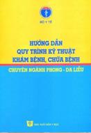Hướng dẫn quy trình kỹ thuật khám bệnh, chữa bệnh chuyên ngành phong - da liễu : ban hành kèm theo Quyết định số 1918/QĐ-BYT ngày 04 tháng 6 năm 2012 của Bộ trưởng Bộ Y tế