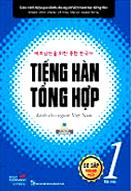 Tiếng Hàn tổng hợp dành cho người Việt Nam : sơ cấp 1