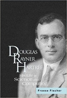 Douglas Rayner Hartree : his life in science and computing