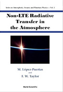 Non-LTE radiative transfer in the atmosphere : series on atmospheric, ocean and planetary physics : volume 3