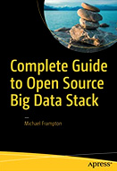 Complete Guide to Open Source Big Data Stack : 1st ed.